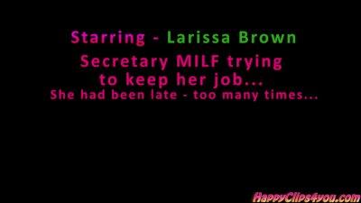 Larissa - the MILF secretary t